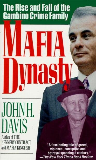 Mafia Dynasty: The Rise And Fall Of The Gambino Crime Family by John H Davis