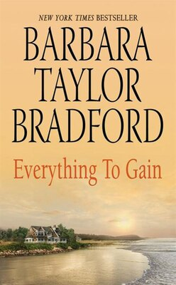 Book Everything To Gain by Barbara Taylor Bradford