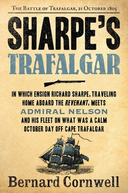 Book Sharpe's Trafalgar: The Battle of Trafalgar, 21 October, 1805 by Bernard Cornwell