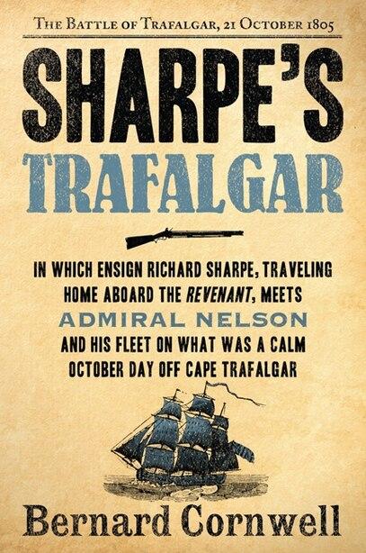 Sharpe's Trafalgar: The Battle of Trafalgar, 21 October, 1805 by BERNARD CORNWELL