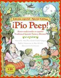 Pio Peep! Traditional Spanish Nursery Rhymes Book And Cd: Bilingual Spanish-english by Alma Flor Ada