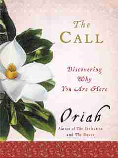 The Call: Discovering Why You Are Here by Mountain D Oriah