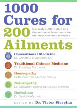 Book 1000 Cures For 200 Ailments: Integrated Alternative and Conventional Treatments for the Most Common… by Victor S. Sierpina