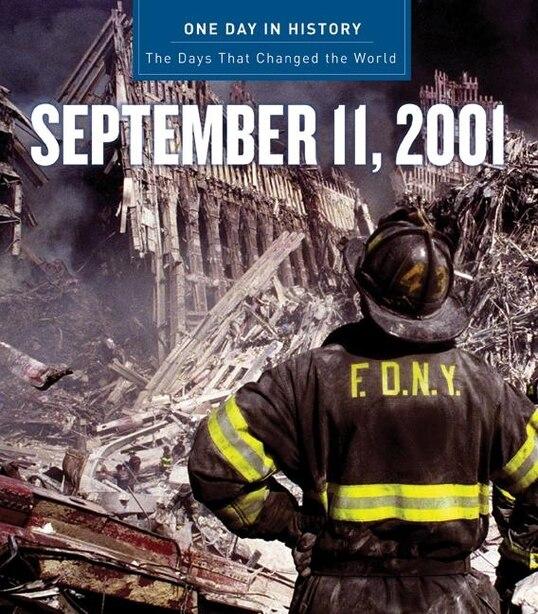 One Day In History: September 11, 2001: September 11 2001 by Rodney P. Carlisle