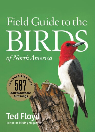 Field Guide To The Birds Of North America by Ted Floyd