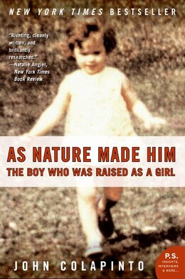 Book As Nature Made Him: The Boy Who Was Raised as a Girl by John Colapinto