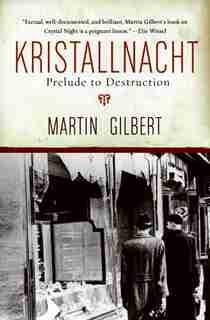 Kristallnacht: Prelude to Destruction by Martin Gilbert