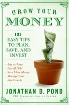 Grow Your Money!: 101 Easy Tips to Plan, Save, and Invest