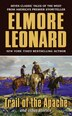 Trail Of The Apache And Other Stories by Elmore Leonard
