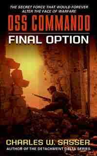 Oss Commando: Final Option: Final Option by Charles Sasser