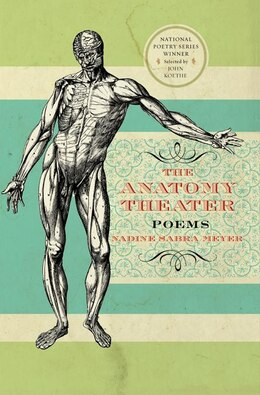 Book The Anatomy Theater: Poems by Nadine Meyer