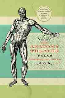 The Anatomy Theater: Poems by Nadine Meyer