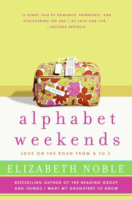 Book Alphabet Weekends: Love On The Road From A To Z by Elizabeth Noble