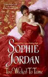 Too Wicked To Tame by Sophie Jordan