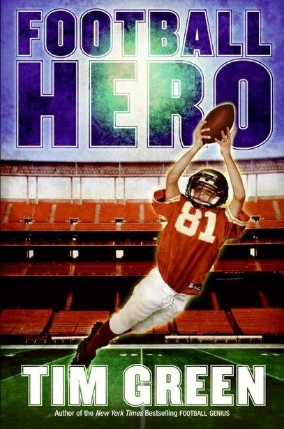 Football Hero: A Football Genius Novel by Tim Green