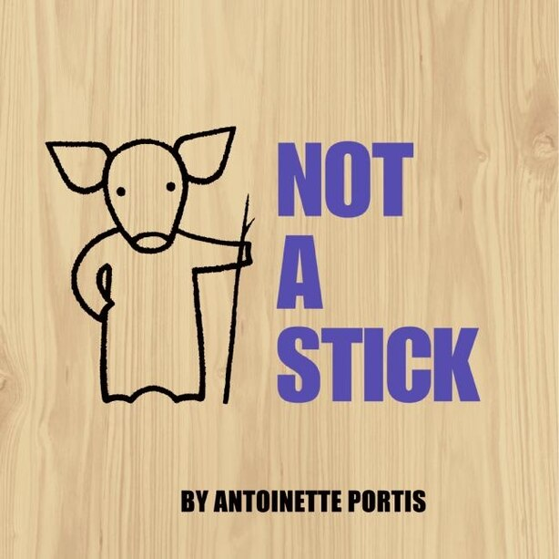 Not A Stick by Antoinette Portis