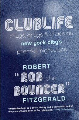 Book Clublife: Thugs, Drugs, And Chaos At New York City's Premier Nightclubs by The B Rob The Bouncer