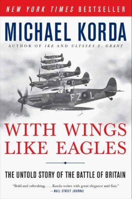 Book With Wings Like Eagles: The Untold Story of the Battle of Britain by Michael Korda