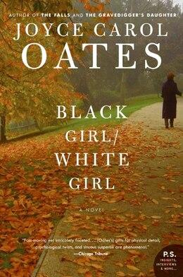 Book Black Girl/White Girl: A Novel by Joyce Carol Oates
