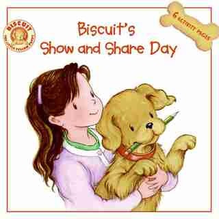 Biscuit's Show And Share Day by Alyssa Satin Capucilli