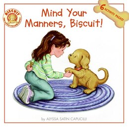 Book Mind Your Manners, Biscuit! by Alyssa Satin Capucilli