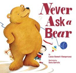 Book Never Ask a Bear by Louise Bonnett-Rampersaud