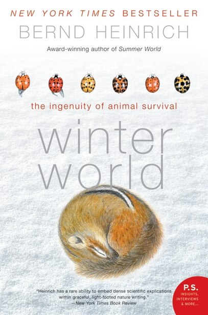 Winter World: The Ingenuity of Animal Survival by Bernd Heinrich
