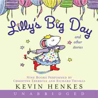 Lilly's Big Day And Other Stories Cd: 9 Stories by Kevin Henkes
