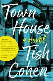 Town House: A Novel by Tish Cohen