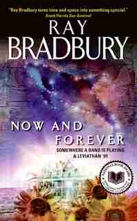 Now And Forever: Somewhere a Band Is Playing & Leviathan '99 by Ray Bradbury