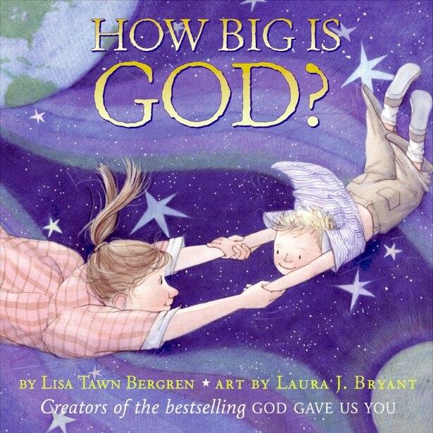 How Big Is God? by Lisa Tawn Bergren