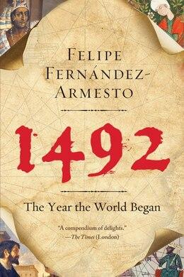 Book 1492: The Year the World Began by Felipe Fernandez-armesto