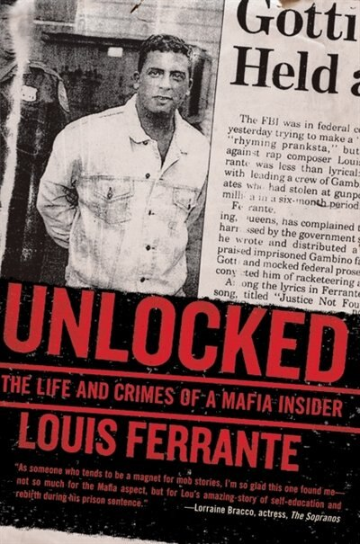 Unlocked: The Life and Crimes of a Mafia Insider by Louis Ferrante