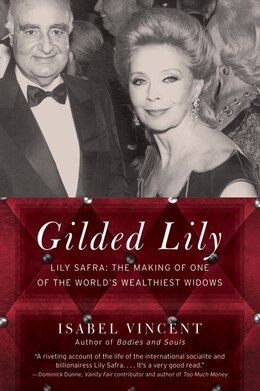 Book Gilded Lily: Lily Safra: The Making Of One Of The World's Wealthiest Widows by Isabel Vincent