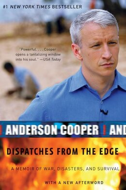 Book Dispatches From The Edge: A Memoir of War, Disasters, and Survival by Anderson Cooper