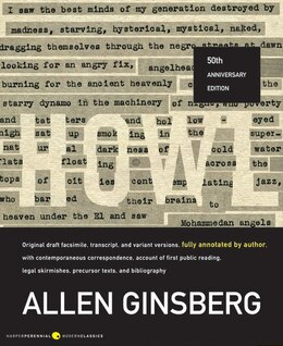 Book Howl: Original Draft Facsimile, Transcript, and Variant Versions, Fully Annotated by Author, with… by Allen Ginsberg