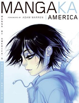 Book Mangaka America: Manga by America's Hottest Artists by Studio L SteelRiver Studio LLC