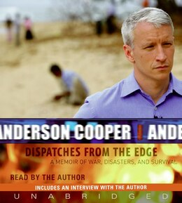 Book Dispatches From The Edge Cd: A Memoir of War, Disasters, and Survival by Anderson Cooper