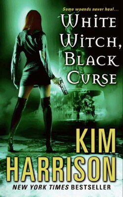 Book White Witch, Black Curse by Kim Harrison