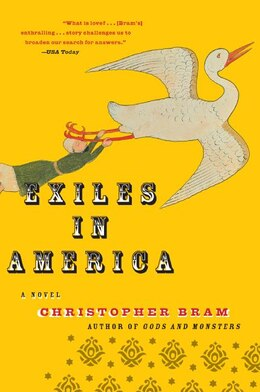 Book Exiles In America: A Novel by Christopher Bram