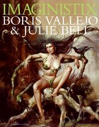 Imaginistix: Boris Vallejo And Julie Bell: The All New Collection