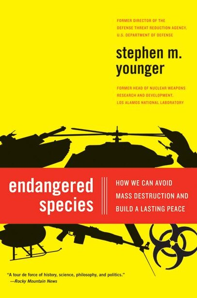 Endangered Species: How We Can Avoid Mass Destruction and Build a Lasting Peace by Stephen M. Younger