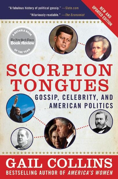Scorpion Tongues New And Updated Edition: Gossip, Celebrity, and American Politics by Gail Collins