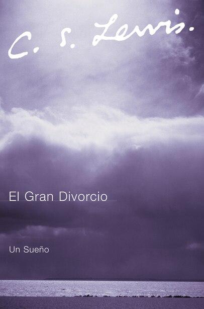 El Gran Divorcio: Un Sueno by C. S. Lewis