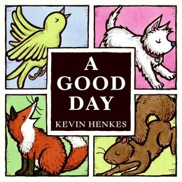 Book A Good Day by Kevin Henkes