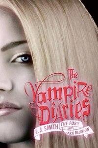 The Vampire Diaries: The Fury And Dark Reunion: The Fury And Dark Reunion