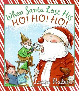 Book When Santa Lost His Ho! Ho! Ho! by Laura Rader