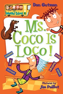 Book My Weird School #16: Ms. Coco Is Loco!: Ms. Coco Is Loco! by Dan Gutman