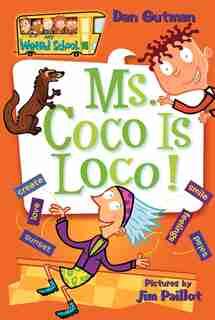 My Weird School #16: Ms. Coco Is Loco!: Ms. Coco Is Loco! by Dan Gutman