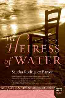 The Heiress Of Water: A Novel by Sandra Rodriguez Barron